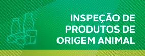 inspeção de produtos de origem animal.