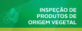 inspeção de produtos de origem vegetal.