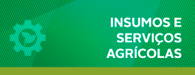 insumos e serviços agrícolas.